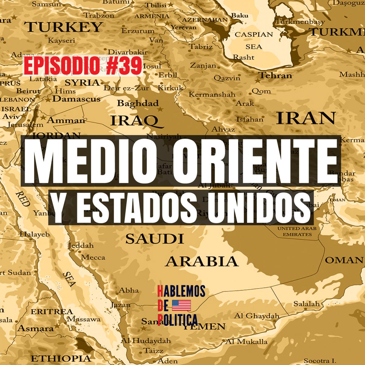 Medio Oriente y Estados Unidos
